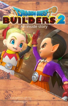 Dragon Quest Builders 2: An inside story by Theturtwiggirl