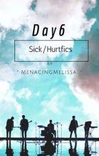 Day6 Sick/Hurtfics by MenacingMelissa
