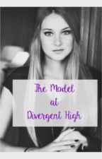 The Model at Divergent High by divergent6410