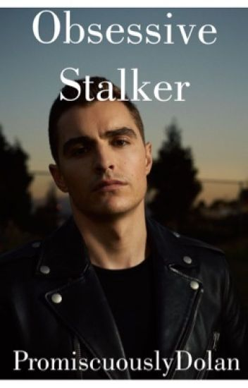 Obsessive Stalker |d.f|