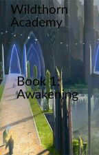 Wildthorn Academy Book 1 by Momojiro_lover