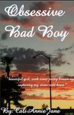 Obsessive Bad Boy by CaliAnnieJane