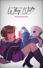Why Not? [Frans And Sarisk Oneshot Book] by Pinky102ZaneXd