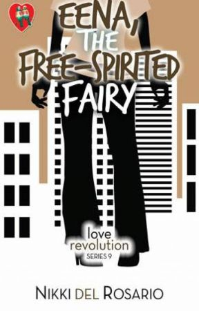 Love Revolution 9: Eena, The Free-Spirited Fairy [Published under PHR](Complete) by nikkidelrosariophr