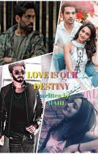 LOVE IS OUR DESTINY by mahima1678
