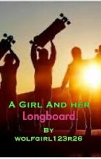 A Girl and her Longboard by wolfgirl123r26