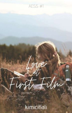 Love at First Film (Anciano Escuela Secundaria Series #1) by KimiCitlali