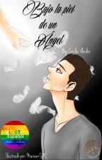BAJO LA PIEL DE UN ÁNGEL (Gay-Slash) by Animalito-de-la-luz