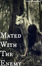 Mated With The Enemy by LovelyLoopyKari