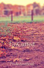 UnCuffed by PrideAndSoul