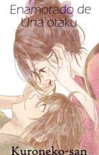 Enamorado de una otaku by kuroneko-san