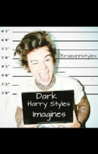 Dark (Harry styles imagines) by limitlessstylinson