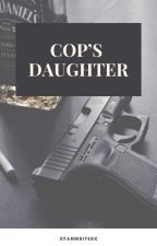 Cop's daughter by xfanwriterx