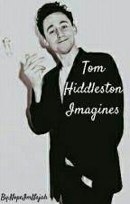 Tom Hiddleston Imagines by NopeImNajah