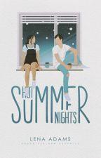 Hot Summer Nights | coming soon by espressoenthusiast