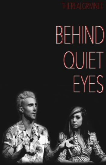 Behind Quiet Eyes