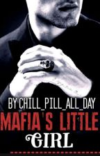 Mafia's Little Girl by chill_pill_all_day