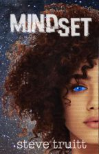 The MindSet Chronicles - Book One: The First Duty by stevetruitt