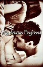 My Abusive Boyfriend . by jailyn_laboy13