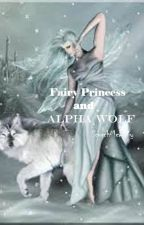 Fairy Princess and Alpha Wolf by ScorchMeBaby