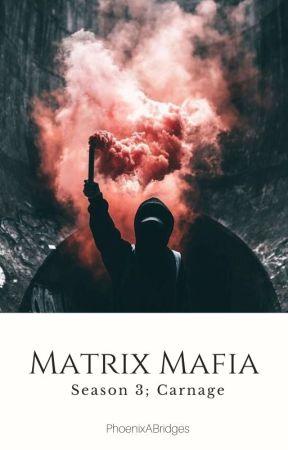 matrix mafia[s3] » carnage by PhoenixABridges