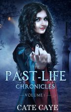 The Past-Life Chronicles by CateCaye