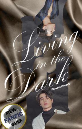 Living In The Dark (MewGulf) by 3YunJaeJiKook3