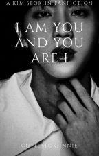 I AM YOU AND YOU ARE I ❖ BTS • K.SJ  by cute_seokjinnie