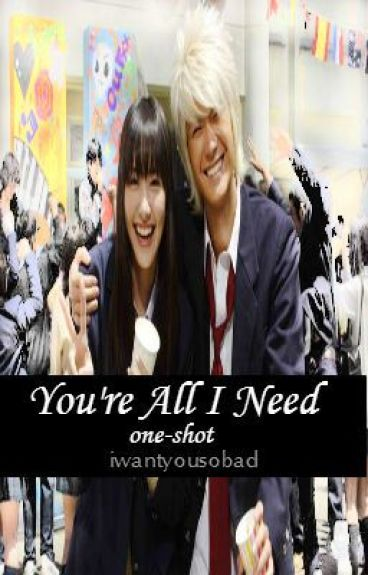 You're All I Need [One-Shot] by iwantyousobad
