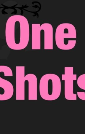 One-Shots by Greasergirl4life