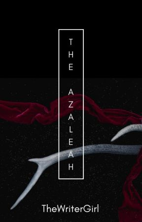 The Azaleah by TheWriterGirl111