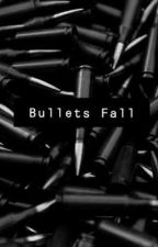 Bullets Fall by ArianaLopez665