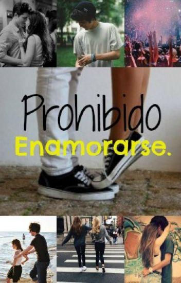 Prohibido Enamorarse *Editando*