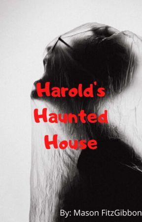 Harold's Haunted House by masonfitzzy