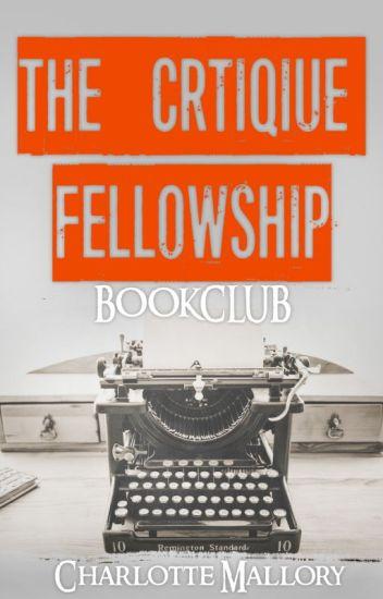 The Critique Fellowship -- [Partnership  BOOK CLUB]