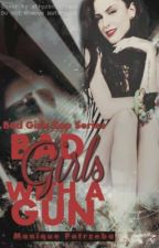 Bad girls with a gun (Bad Girls Cop Series) by singer7777