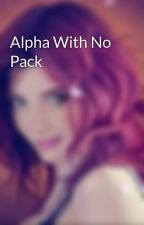 Alpha With No Pack by ShannonEsmerelda