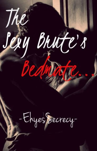 The sexy brute's bedmate