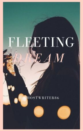 A fleeting dream- POEM by ghost_writer_86