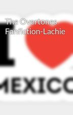 The Overtones Fanfiction-Lachie by ProfessorZazzy786
