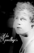 No Goodbyes by Hazzah_Luver