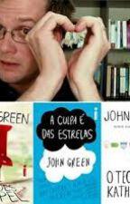 Só para fans de JOHN GREEN by littlefox007