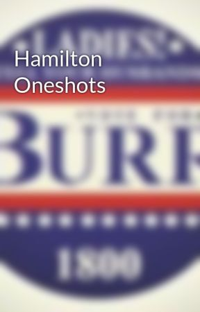 Hamilton Oneshots by The_Official_Yikes