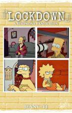 Lockdown《A Simpsons Fanfiction 》 by Jenny-Tj