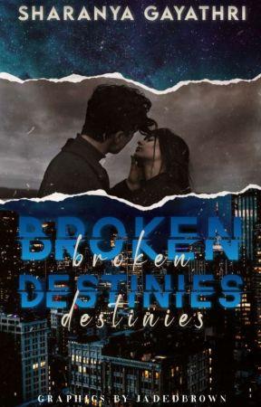 Broken Destinies by girlinthelights