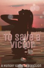 To Save a Victor by buckaroobelle