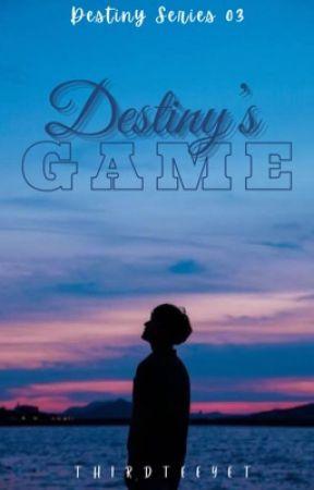 Destiny's Game by ThirdTeeYet