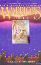 Warriors: The Forgotten Prophecy: Sunrise by SunBlazeSwag