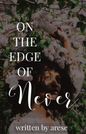 On The Edge of Never  by omgitsarese