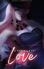 Enigmatic Love [MLBB Fanfic: A Love Story Of Granger and Lesley] by MissRhealyne